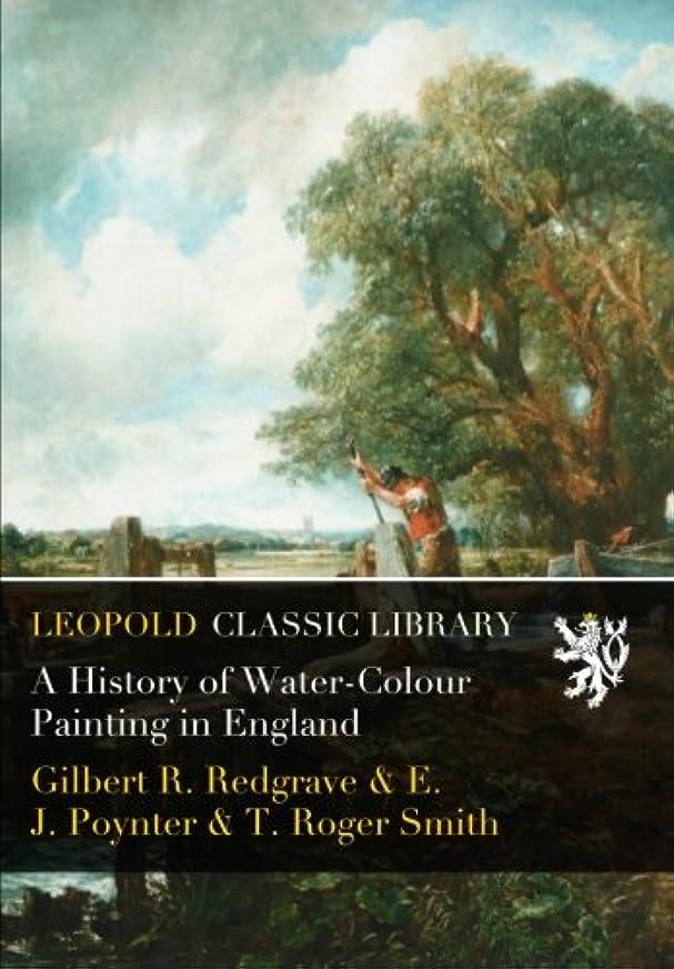 レディ眼複雑A History of Water-Colour Painting in England