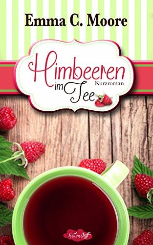 Himbeeren im Tee: Tennessee Storys (Zuckergussgeschichten 4)