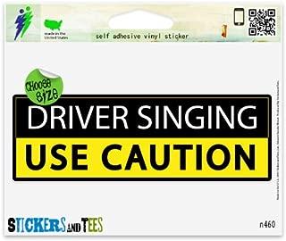 Driver Singing Use Caution Vinyl Car Bumper Window Sticker 7