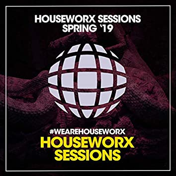 Houseworx Sessions Spring '19
