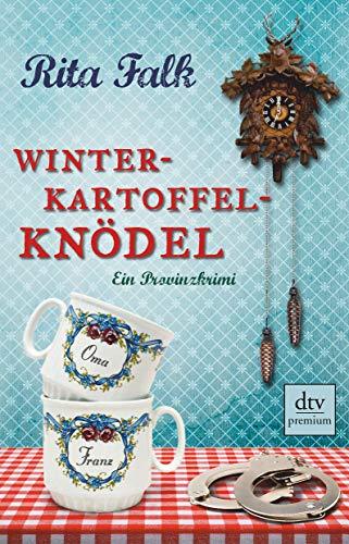 Winterkartoffelknödel: Ein Provinzkrimi (Franz Eberhofer, Band 1)