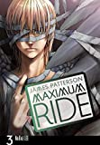 Maximum Ride: The Manga Vol. 3 (Maximum Ride: The Manga Serial)
