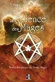 La Science des Mages - Traité Initiatique de Haute Magie