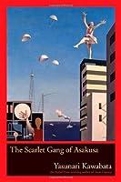 The Scarlet Gang of Asakusa by Yasunari Kawabata(2005-04-18)