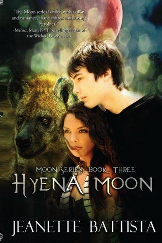 Download Hyena Moon: Moon Series: Volume 3 1477477284