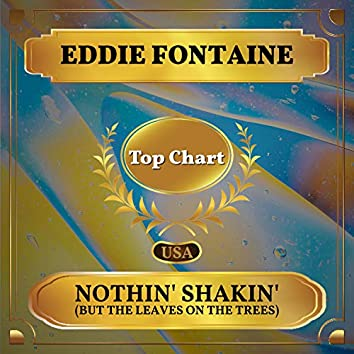 Nothin' Shakin' (But the Leaves on the Trees) (Billboard Hot 100 - No 64)