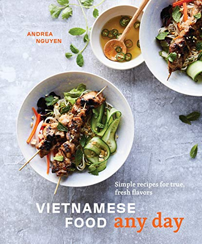 Vietnamese Food Any Day: Simple Recipes for True, Fresh Flavors [A...