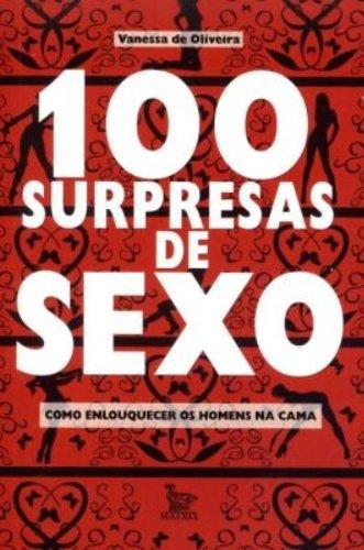 100 Surpresas de Sexo. Como Enlouquecer Um Homem na Cama
