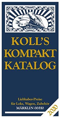 Koll's Kompaktkatalog Märklin 00/H0 2020: Liebhaberpreise für Loks, Wagen, Zubehör