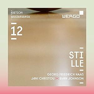MusikFabrik Edition 12. Stille. Haas, Johnson, Christou.