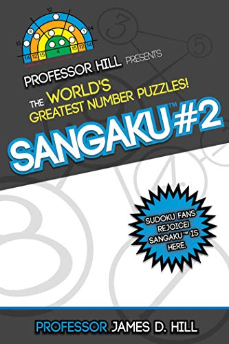 Sangaku #2: Professor Hill Presents the World's Greatest Number Puzzles! (English Edition)