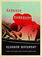 Earnest, Earnest?: Poems (Pitt Poetry Series)