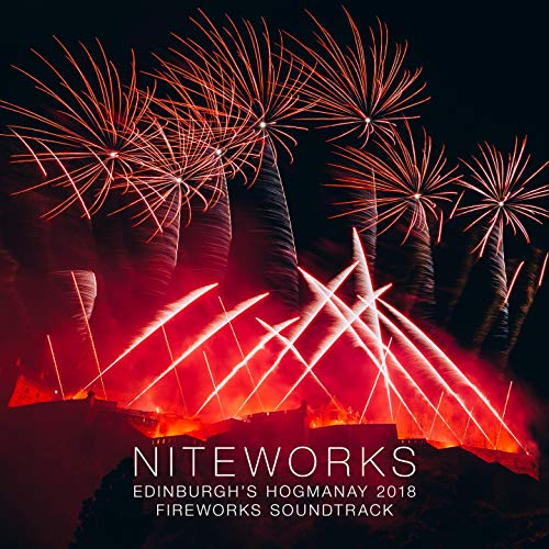 Niteworks Edinburgh's Hogmanay 2018 Fireworks Soundtrack