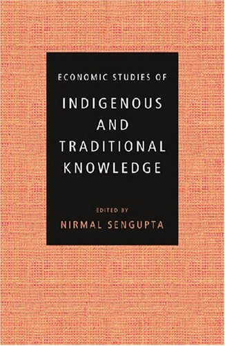 Economic Studies of Indigenous and Traditional Knowledge PDF Books