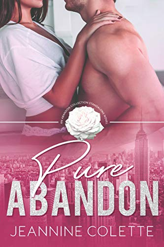 Pure Abandon by Jeannine Colette