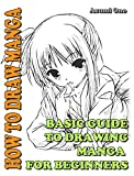 How To Draw Manga: Basic Guide To Drawing Manga for Beginners (Learn To Draw Manga Book 2)