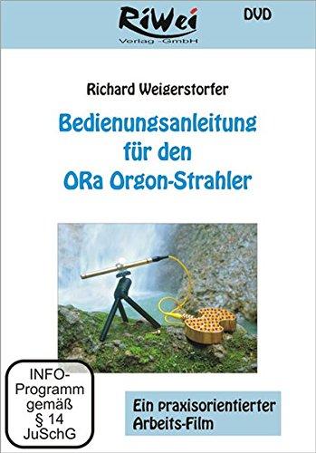 Bedienungsanleitung für den ORa Orgon-Strahler: Ein praxisorientierter Arbeitsfilm