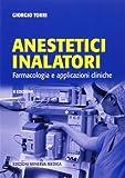Anestetici inalatori. Farmacologia e applicazioni cliniche
