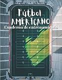 Fútbol Americano Cuaderno de Entrenamiento: Cuaderno de fútbol Americano de 100 páginas con mapa de canchas para la planificación de partidos, ... regalo perfecto para los amantes del fútbol.