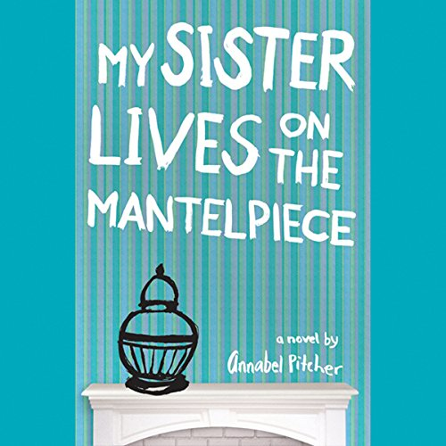 My Sister Lives on the Mantelpiece cover art