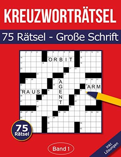 75 Kreuzworträtsel - Große Schrift: Kreuzworträtselbuch mit großer Schrift für Senioren & Erwachsene - Band 1 (Kreuzworträtsel in großer Schrift)