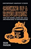 Cooking up a revolution: Cooking up a revolution (Contemporary Anarchist Studies)