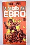 La Batalla Del Ebro Morir En El Ebro