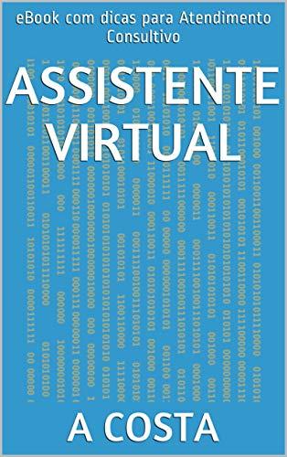 Assistente Virtual: eBook com dicas para Atendimento Consultivo (Portuguese Edition)