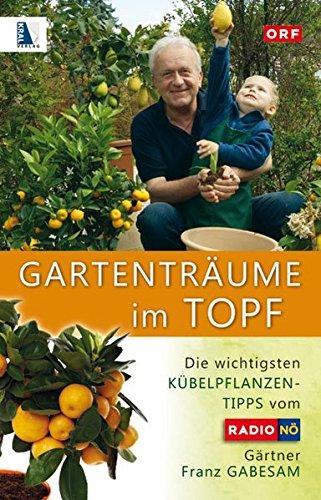 Gartenträume im Topf: Die wichtigsten Kübelpflanzen-Tipps vom ORF NÖ-Gärtner Franz Gabesam