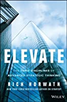 Elevate: The Three Disciplines of Advanced Strategic Thinking by Rich Horwath(2014-03-24)
