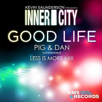 Good Life 2013 (Pig & Dan Less Is More Vocal Mix)