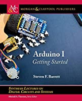 Arduino I: Getting Started Front Cover