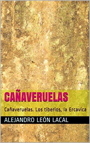 Cañaveruelas: Cañaveruelas. Los tiberios, la Ercavica