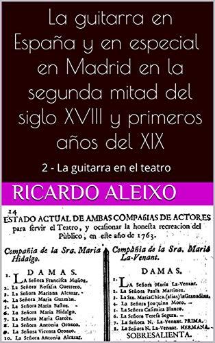 La guitarra en España y en especial en Madrid en la segunda mitad del siglo XVIII y primeros años del XIX: 2 - La guitarra en el teatro