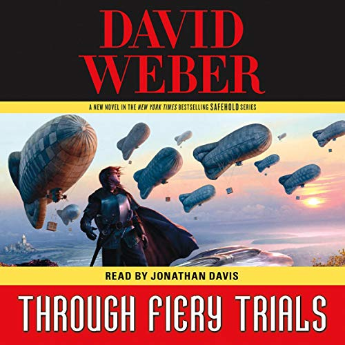 Through Fiery Trials     Safehold, Book 10              By:                                                                                                                                 David Weber                               Narrated by:                                                                                                                                 Jonathan Davis                      Length: 32 hrs and 34 mins     819 ratings     Overall 4.1