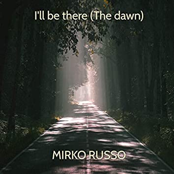 I'll be there (The dawn) (Remastered)
