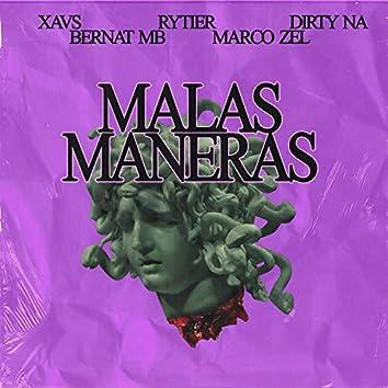 Malas Maneras (feat. Marco Zel, Rytier, dirty NA & Xavs)