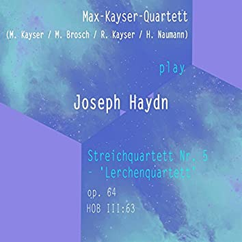Max-Kayser-Quartett (M. Kayser / M. Brosch / R. Kayser / H. Naumann) Play: Joseph Haydn: Streichquartett NR. 5 - 'Lerchenquartett', OP. 64 , Hob Iii:63 [Live]