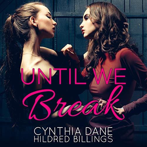 Until We Break Audiobook By Cynthia Dane, Hildred Billings cover art