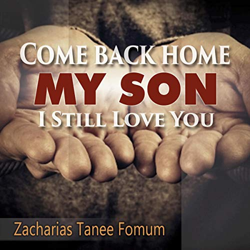 Come Back Home My Son, I Still Love You audiobook cover art