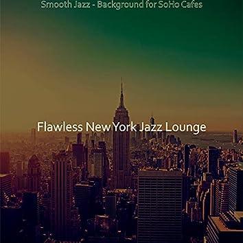 Smooth Jazz - Background for SoHo Cafes