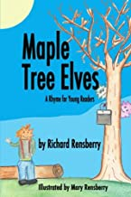 Maple Tree Elves: A Rhyme for Young Readers (QuickTurtle Books Presents Rhyme for Young Readers Series)