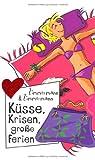 Küsse, Krisen, große Ferien