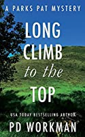 Long Climb to the Top: A quick-read police procedural set in picturesque Canada (Parks Pat Mysteries)