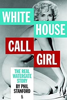 White House Call Girl  The Real Watergate Story