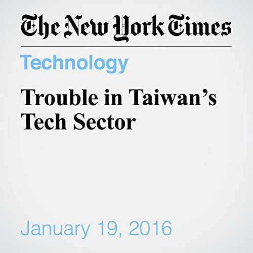 Trouble in Taiwan's Tech Sector cover art