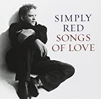 Songs of Love by Simply Red (2010-09-22)