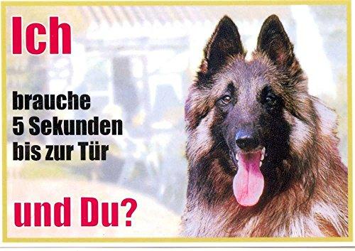WARNSCHILD Belgischer Schäferhund 029 ca. 21 x 15 cm laminiert wasserabweisend Motiv : Ich brauche 5 Sekunden bis zur Tür und Du ?