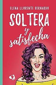 Soltera y satisfecha par Elena Llorente