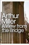 A View from the Bridge (Penguin Modern Classics) - Arthur Miller